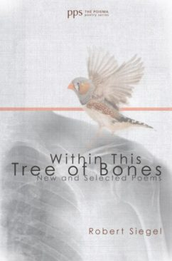 Within This Tree Of Bones by Robert Siegel