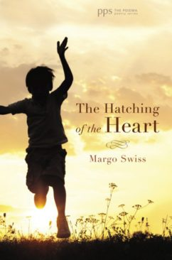 The Hatching of the Heart by Margo Swiss