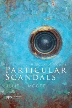Particular Scandals by Julie L. Moore