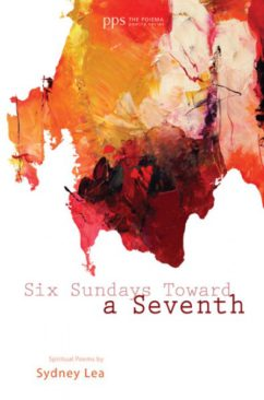 Six Sundays Toward a Seventh by Sydney Lea