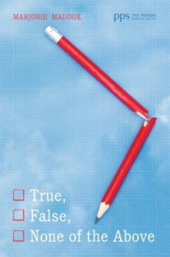 True, False, None of the Above by Marjorie Maddox