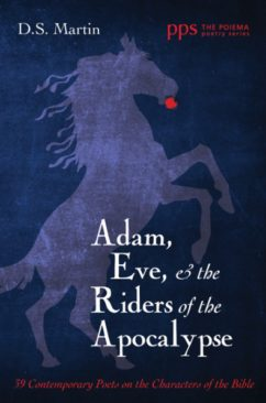 Adam, Eve, & the Riders of the Apocalypse edited by D.S. Martin